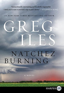 Natchez Burning: A Novel (Penn Cage Novels)