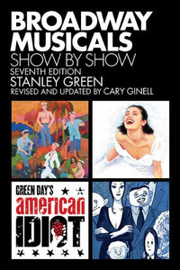 Broadway Musicals, Show By Show - Seventh Edition