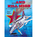 ...And Kill Migs, Air To Air Combat From Vietnam To The Gulf War - Aircraft Specials Series (6072)