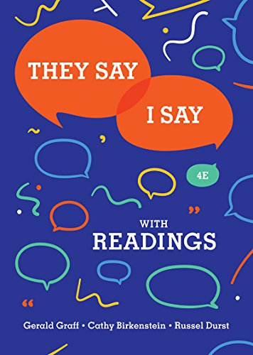 They Say / I Say: The Moves That Matter In Academic Writing With Readings (Fourth Edition)