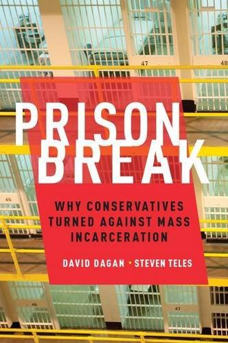 Prison Break: Why Conservatives Turned Against Mass Incarceration (Studies In Post War American Political Development)
