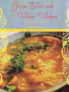 Ginger Salad And Water Wafers: Recipes From Myanmar