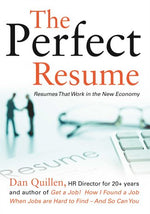 The Perfect Resume: Resumes That Work In The New Economy (Get A Job!)