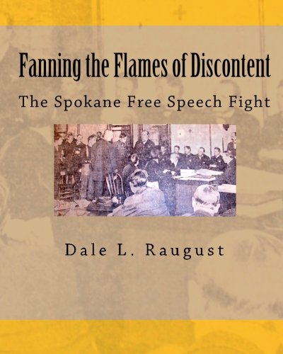 Fanning The Flames Of Discontent: The Spokane Free Speech Fight