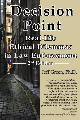 Decision Point: Real-Life Ethical Dilemmas In Law Enforcement