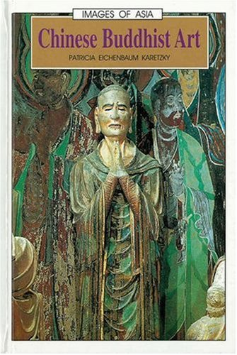 Chinese Buddhist Art (Images Of Asia)
