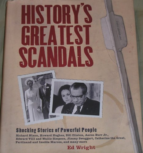 History'S Greatest Scandals: Shocking Stories Of Powerful People (Hardcover)