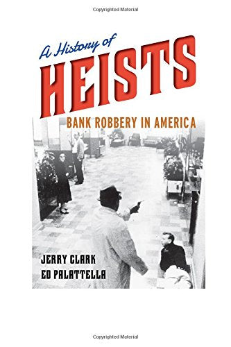 A History Of Heists: Bank Robbery In America