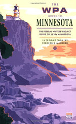 The Wpa Guide To Minnesota: The Federal Writers' Project Guide To 1930S Minnesota (Borealis Book)