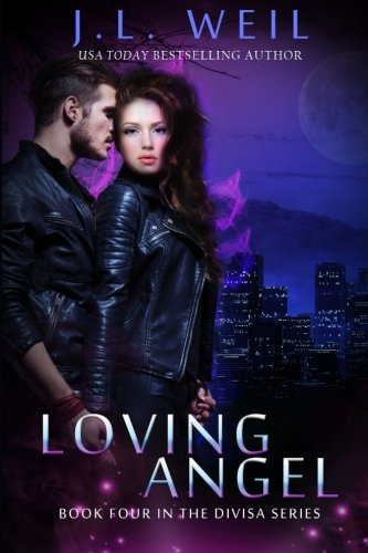 Loving Angel: A Divisa Series (The Divisa Series) (Volume 4)