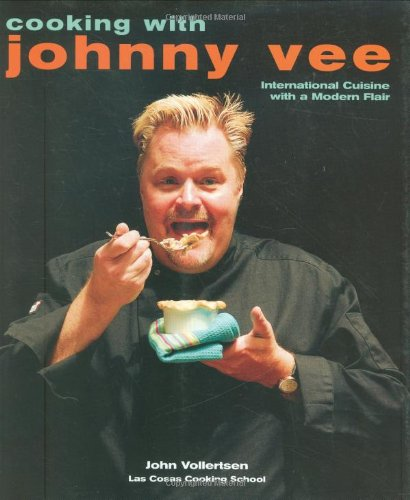 Cooking With Johnny Vee: International Cuisine With A Modern Flair