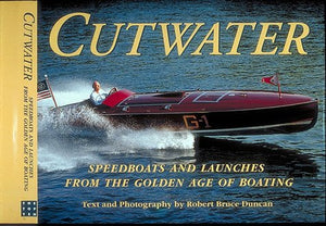 Cutwater: Speedboats And Launches From The Golden Age Of Boating