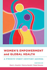 Women'S Empowerment And Global Health: A Twenty-First-Century Agenda