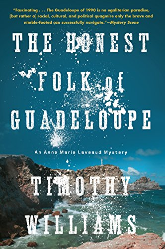 The Honest Folk Of Guadeloupe (An Anne Marie Laveaud Novel)