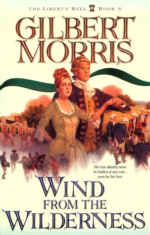 Wind From The Wilderness (The Liberty Bell Series, Book 5)