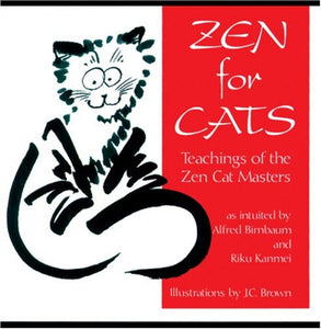 Zen For Cats: Teachings Of The Zen Cat Masters