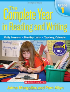 Complete Year In Reading And Writing: Grade 1: Daily Lessons - Monthly Units - Yearlong Calendar