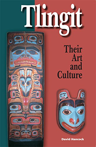 Tlingit: Their Art And Culture