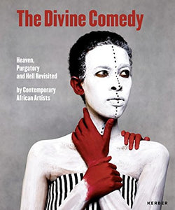 The Divine Comedy: Heaven, Purgatory And Hell Revisited By Contemporary African Artists