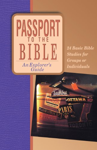Passport To The Bible: An Explorer'S Guide