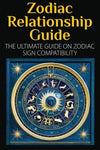 Zodiac Relationship Guide: The Ultimate Guide On Zodiac Sign Compatibility