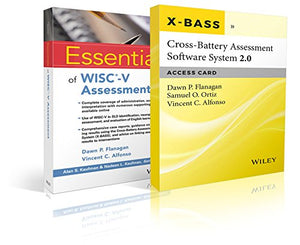 Essentials Of Wisc-V Assessment With Cross-Battery Assessment Software System 2.0 (X-Bass 2.0) Access Card Set (Essentials Of Psychological Assessment)