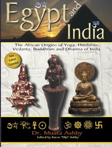 Egypt And India And The Origins Of Hinduism, Vedanta, Yoga, Buddhism And Dharma Of India