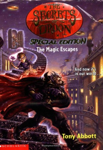 The Secrets Of Droon Special Edition #1: The Magic Escapes