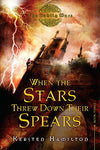 When The Stars Threw Down Their Spears: The Goblin Wars, Book Three