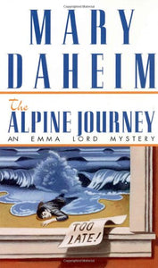The Alpine Journey (Emma Lord Mysteries)