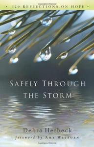 Safely Through The Storm: 120 Reflections On Hope