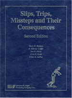 Slips Trips Missteps And Their Consequences, Second Edition