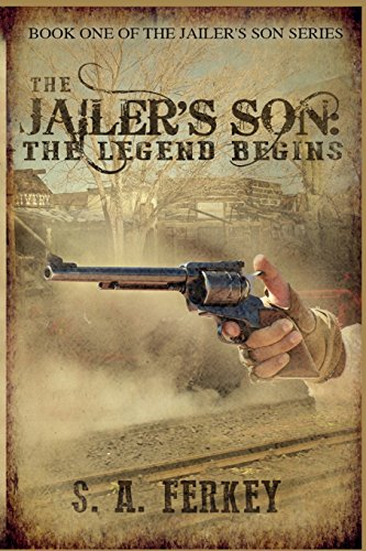 The Jailer'S Son: The Legend Begins (Volume 1)