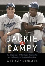 Jackie And Campy: The Untold Story Of Their Rocky Relationship And The Breaking Of Baseballs Color Line