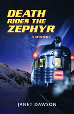 Death Rides The Zephyr: A Mystery