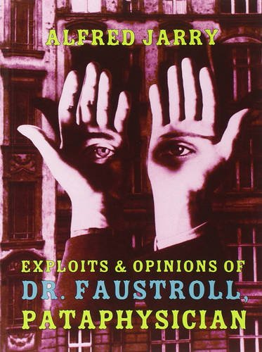 Exploits And Opinions Of Dr Faustroll Pataphysician