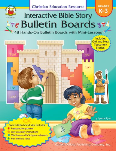 Interactive Bible Story Bulletin Boards, Grades K - 3: 48 Hands-On Bulletin Boards With Mini-Lessons (Resource Books)