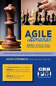 Agile Almanac  Book 1: Single-Team Projects And Exam Prep