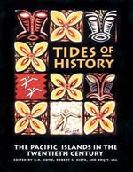 Tides Of History: The Pacific Islands In The Twentieth Century