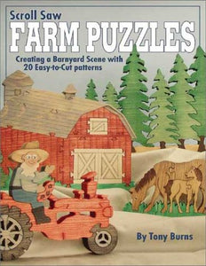 Scroll Saw Farm Puzzles: Creating A Barnyard Scene With 20 Easy-To-Cut Patterns