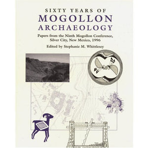 Sixty Years Of Mogollon Archaeology: Papers From The Ninth Mogollon Conference, Silver City, New Mexico, 1996