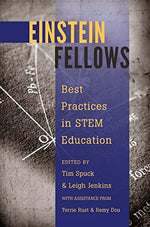 Einstein Fellows: Best Practices In Stem Education- With Assistance From Terrie Rust & Remy Dou (Educational Psychology)