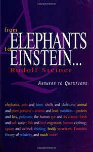 From Elephants To Einstein .: Answers To Questions