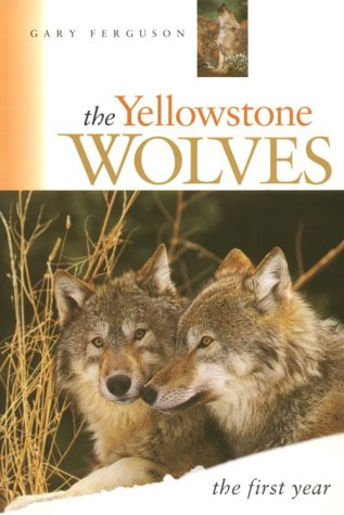 The Yellowstone Wolves: The First Year