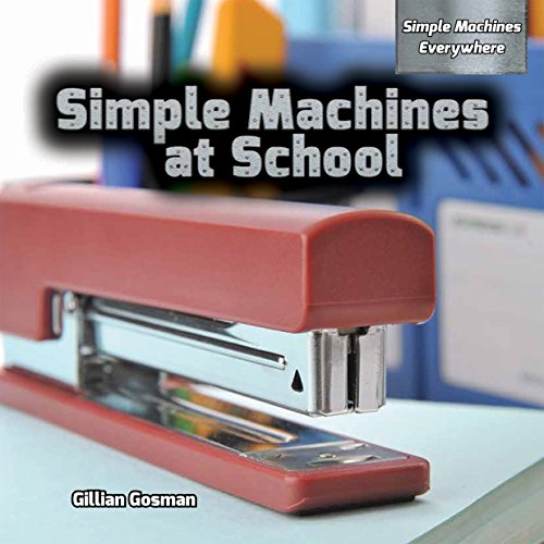 Simple Machines At School (Simple Machines Everywhere)