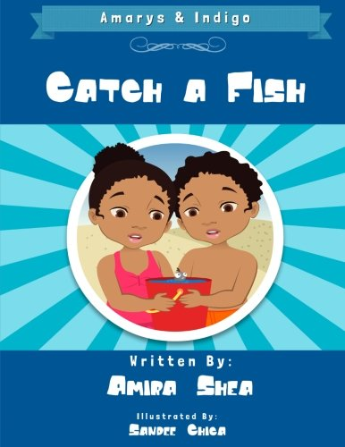 Amarys & Indigo - Catch A Fish! (The Adventures Of Amarys & Indigo) (Volume 2)