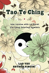 Tao Te Ching: New Version With 14 Floral Yin Yang Coloring Symbols