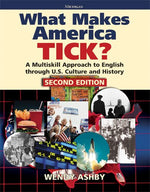 What Makes America Tick? Second Edition: A Multiskill Approach To English Through U.S. Culture And History