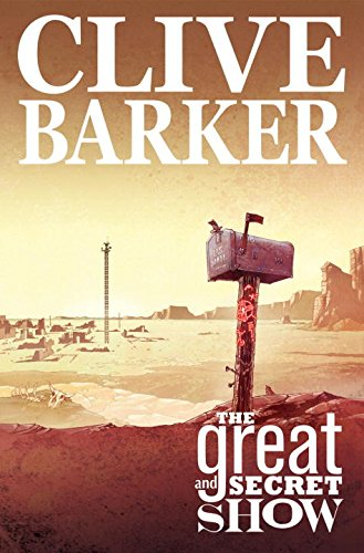 Clive Barker'S The Great And Secret Show Volume 1 (V. 1)