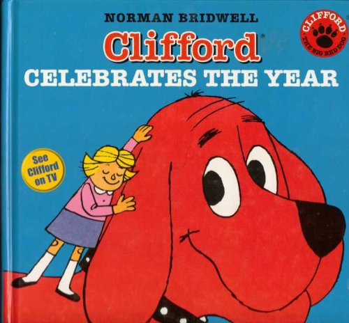 Clifford Celebrates The Year (A Collection Of 8 Great Clifford Stories)